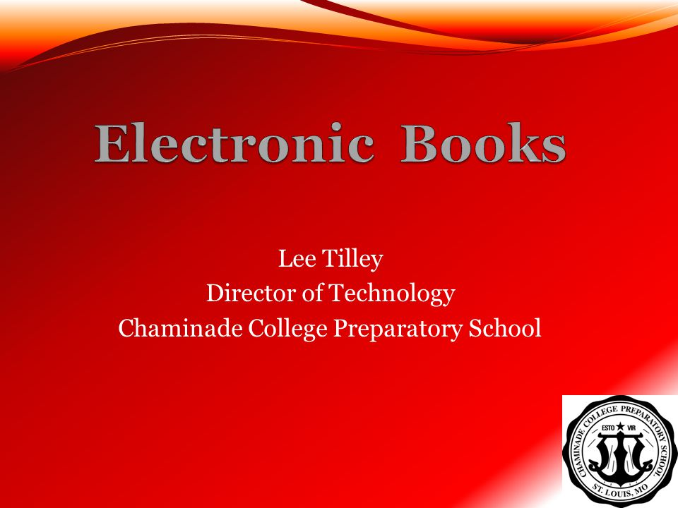 Lee Tilley Director of Technology Chaminade College Preparatory School