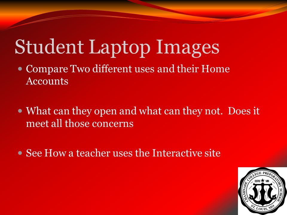 Student Laptop Images Compare Two different uses and their Home Accounts What can they open and what can they not. Does it meet all those concerns See