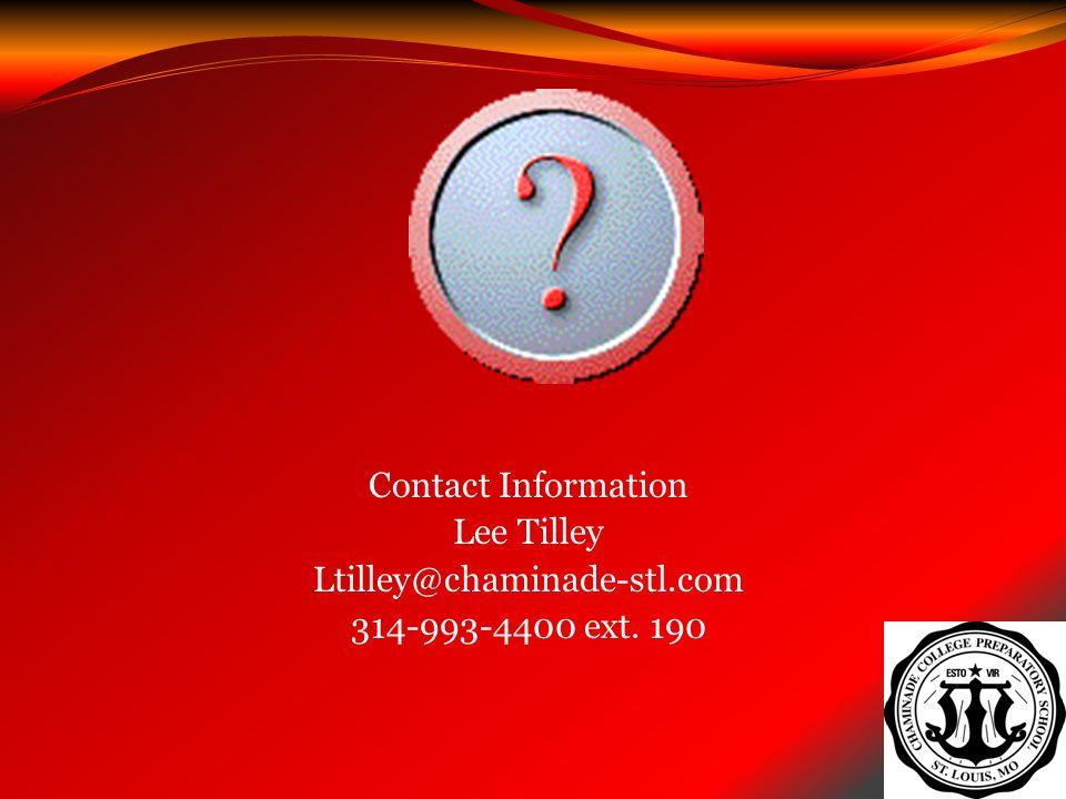 Contact Information Lee Tilley Ltilley@chaminade-stl.com 314-993-4400 ext. 190