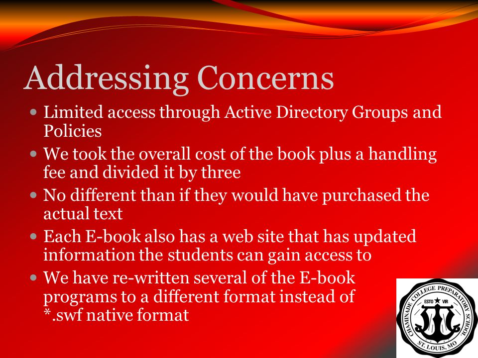 Addressing Concerns Limited access through Active Directory Groups and Policies We took the overall cost of the book plus a handling fee and divided i