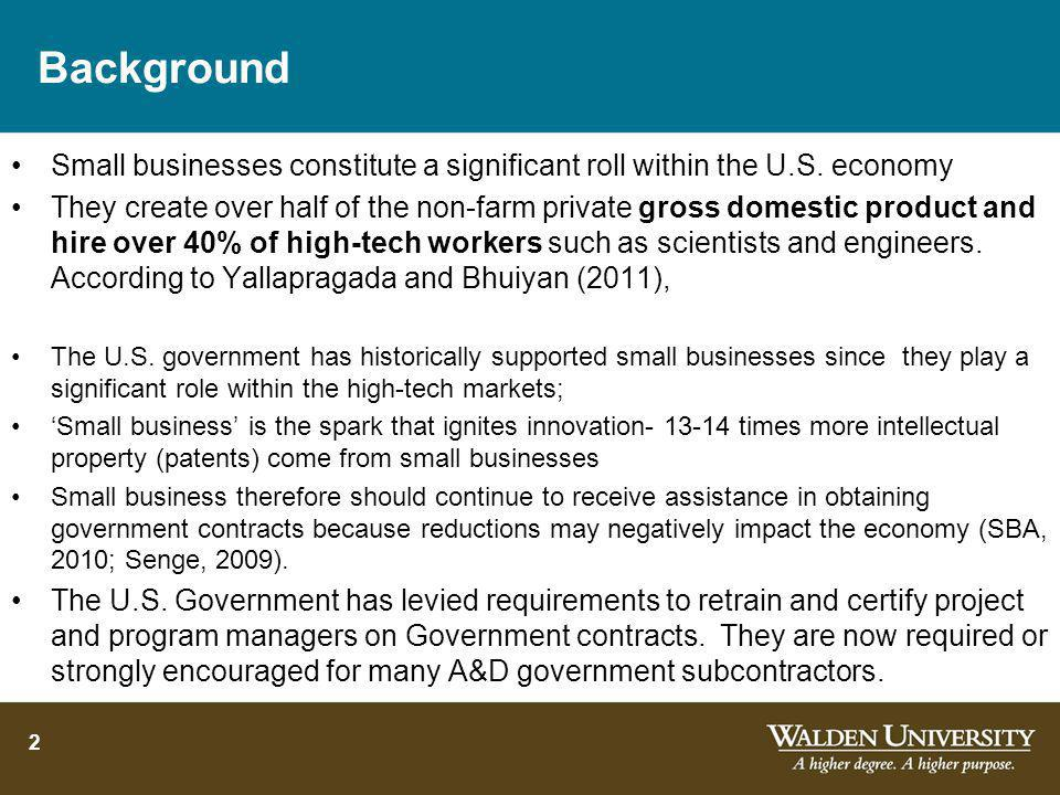 Background Small businesses constitute a significant roll within the U.S.