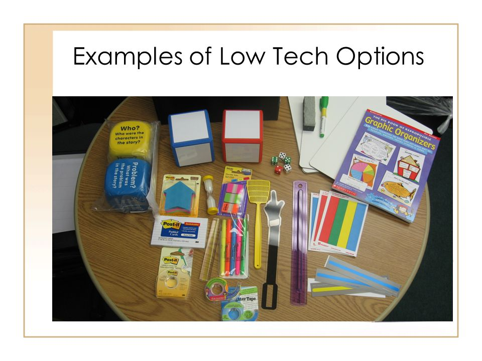 Examples of Low Tech Options
