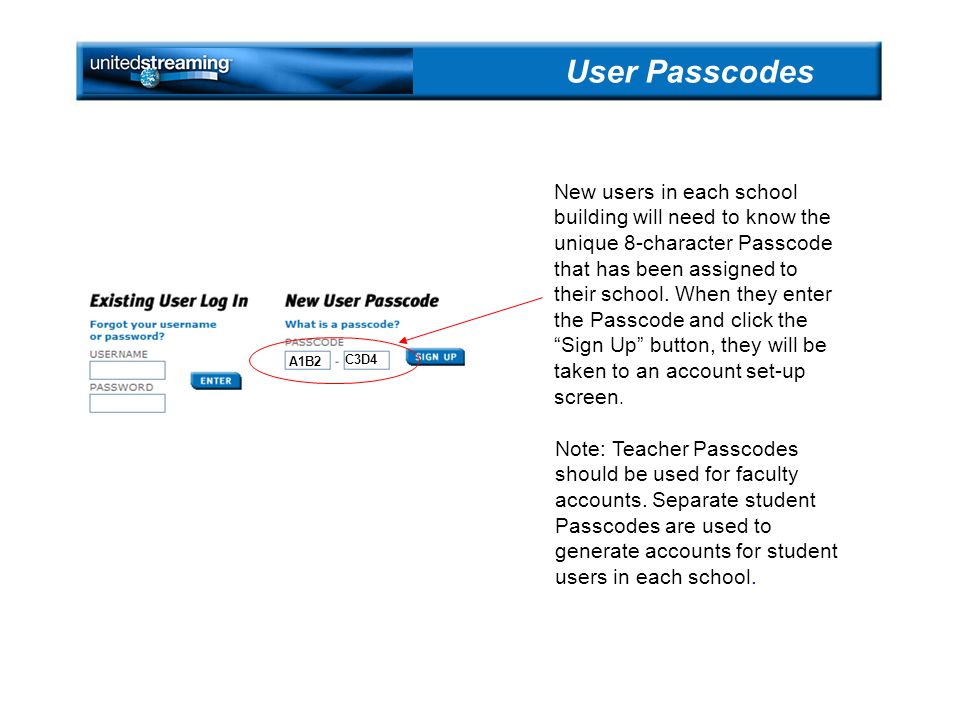 A1B2 C3D4 New users in each school building will need to know the unique 8-character Passcode that has been assigned to their school.