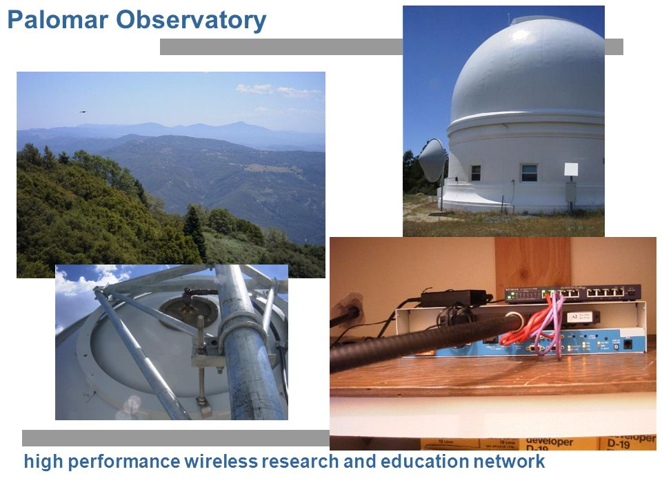 high performance wireless research and education network Palomar Observatory