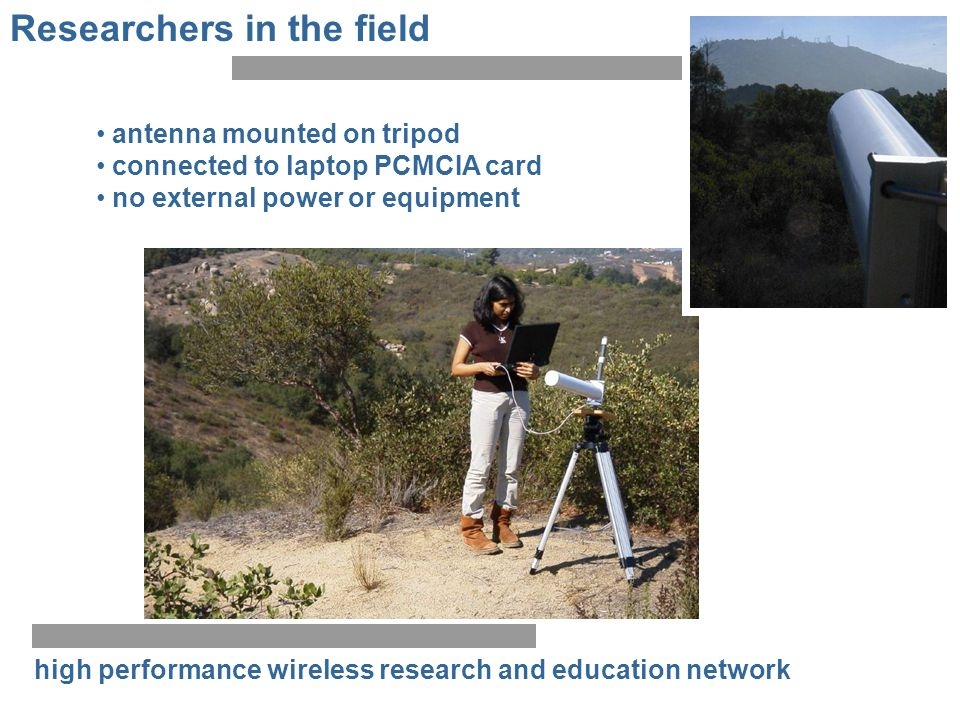 high performance wireless research and education network Researchers in the field antenna mounted on tripod connected to laptop PCMCIA card no externa