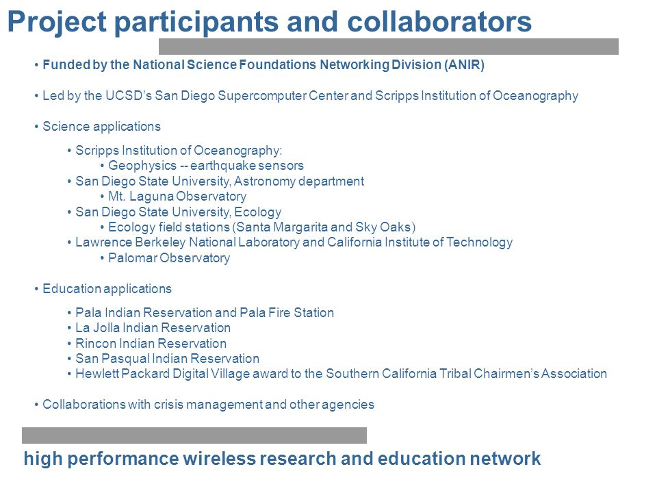 high performance wireless research and education network Project participants and collaborators Funded by the National Science Foundations Networking