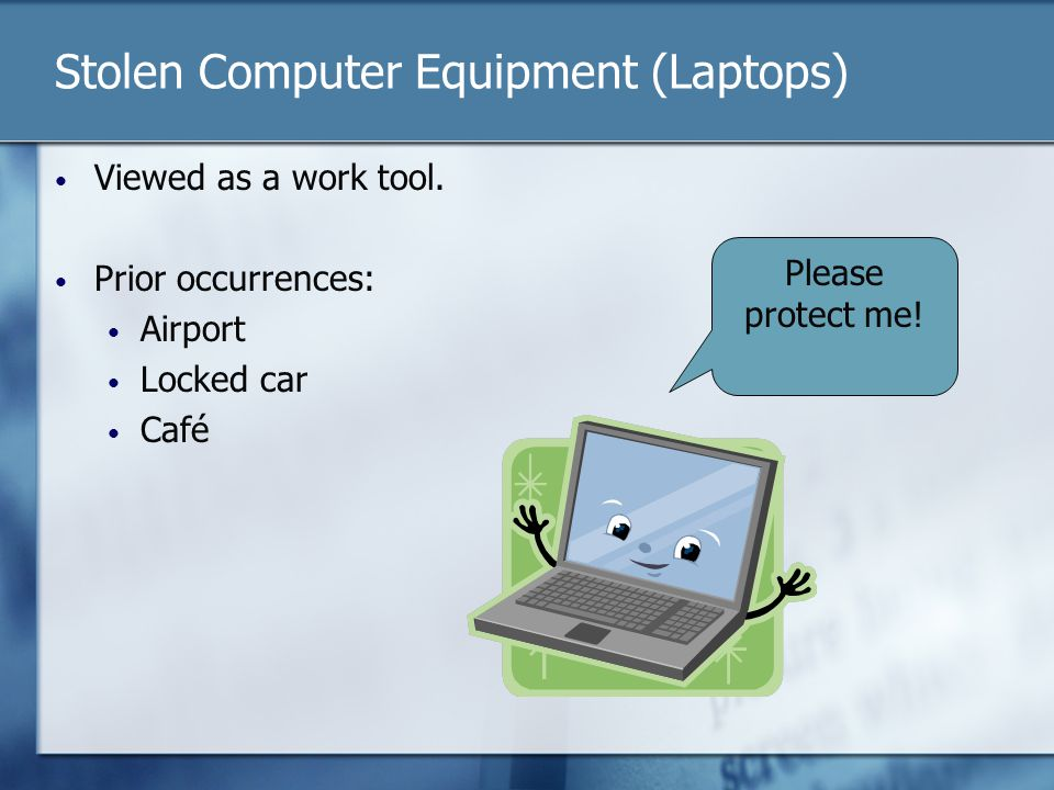Stolen Computer Equipment (Laptops) Viewed as a work tool.