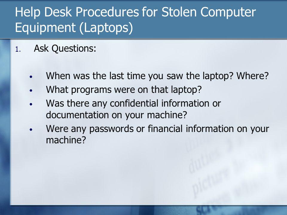 Help Desk Procedures for Stolen Computer Equipment (Laptops) 1.