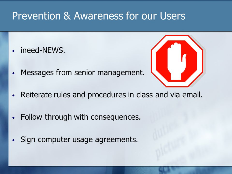Prevention & Awareness for our Users ineed-NEWS. Messages from senior management.