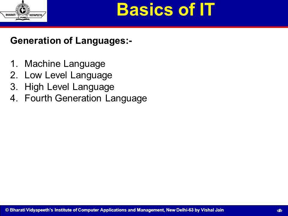 © Bharati Vidyapeeths Institute of Computer Applications and Management, New Delhi-63 by Vishal Jain 40 Basics of IT Generation of Languages:- 1.Machi