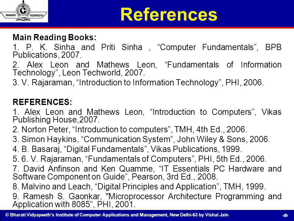 © Bharati Vidyapeeths Institute of Computer Applications and Management, New Delhi-63 by Vishal Jain 61 References Main Reading Books: 1. P. K. Sinha