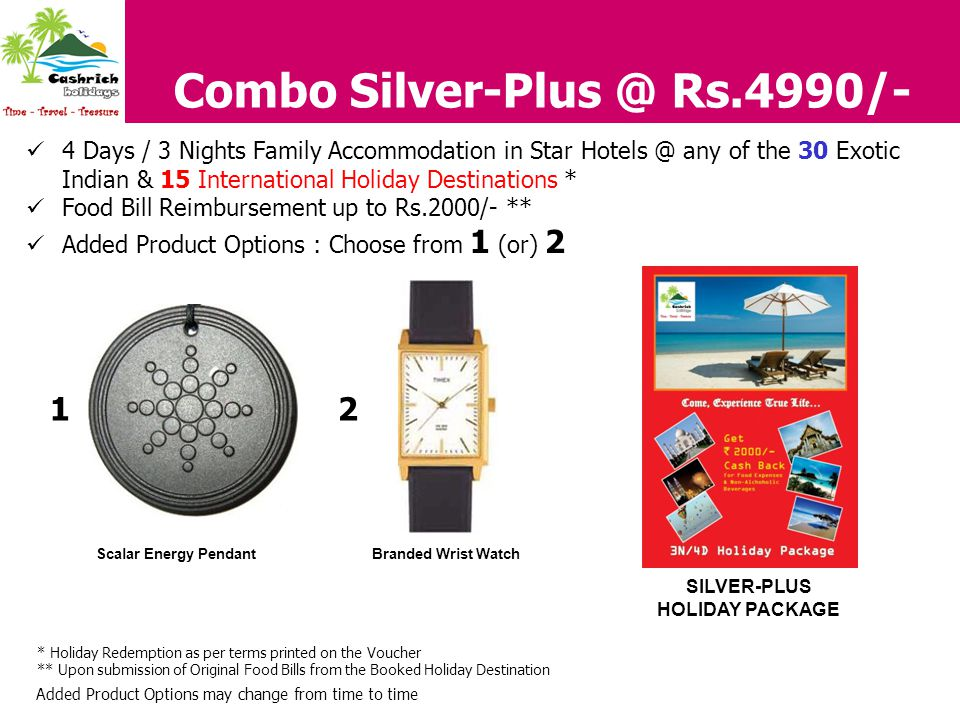 Combo Silver-Plus @ Rs.4990/- 4 Days / 3 Nights Family Accommodation in Star Hotels @ any of the 30 Exotic Indian & 15 International Holiday Destinati