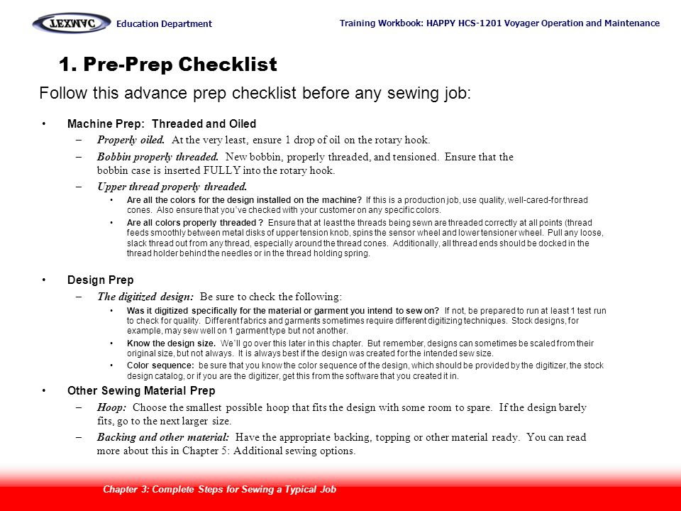 Training Workbook: HAPPY HCS-1201 Voyager Operation and Maintenance Education Department 29 1. Pre-Prep Checklist Machine Prep: Threaded and Oiled –Pr