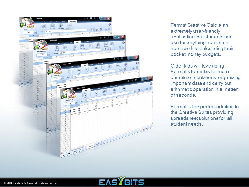 © 2009 Easybits Software. All rights reserved. Fermat Creative Calc is an extremely user-friendly application that students can use for anything from