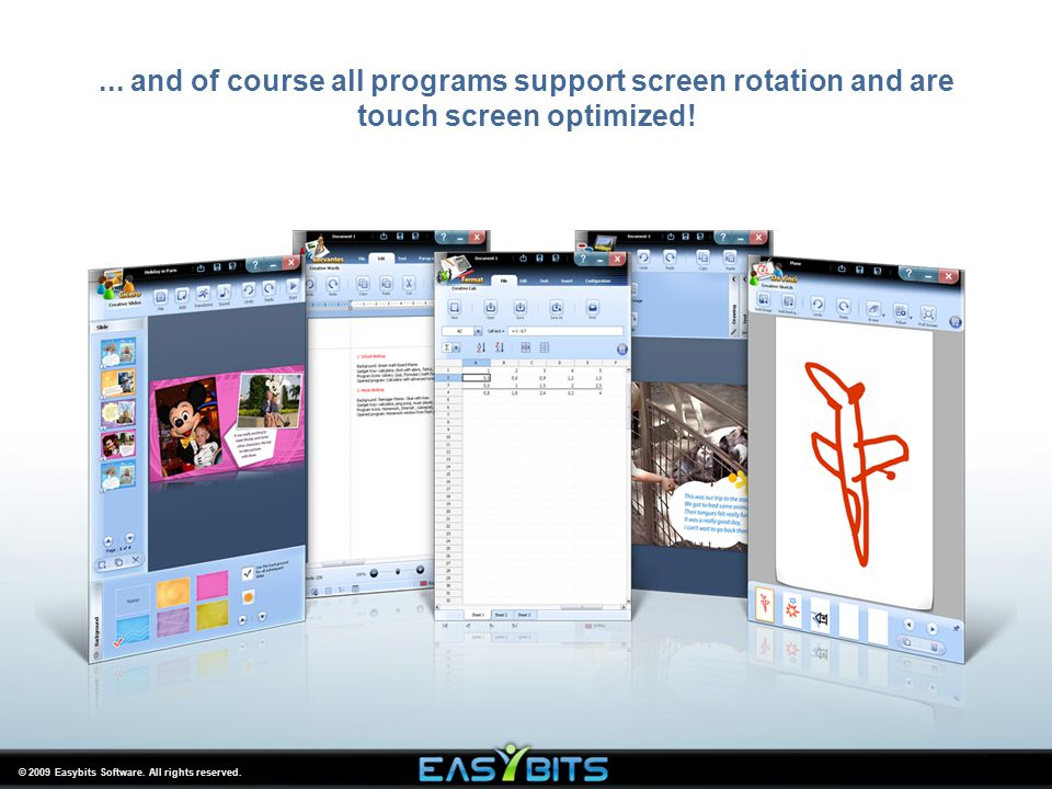 © 2009 Easybits Software. All rights reserved.... and of course all programs support screen rotation and are touch screen optimized!