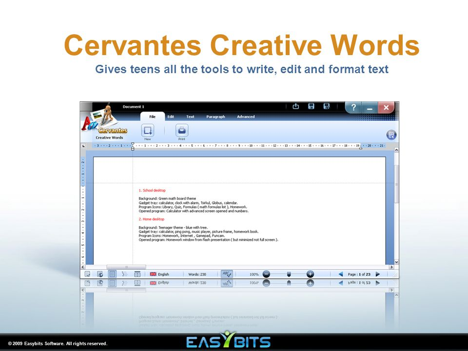 © 2009 Easybits Software. All rights reserved. Cervantes Creative Words Gives teens all the tools to write, edit and format text