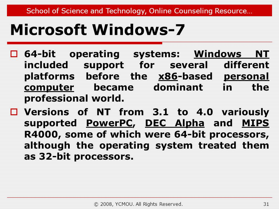 School of Science and Technology, Online Counseling Resource… © 2008, YCMOU. All Rights Reserved. Microsoft Windows-7 64-bit operating systems: Window