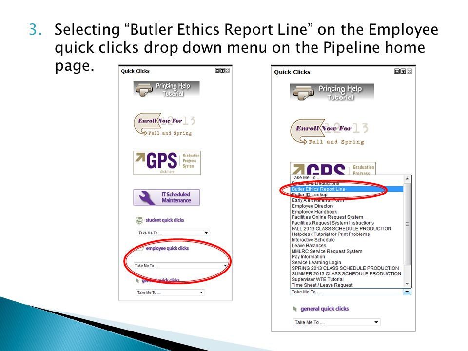 3.Selecting Butler Ethics Report Line on the Employee quick clicks drop down menu on the Pipeline home page.