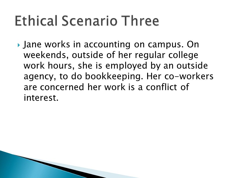 Jane works in accounting on campus. On weekends, outside of her regular college work hours, she is employed by an outside agency, to do bookkeeping. H