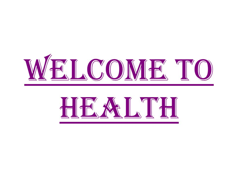 Welcome to health