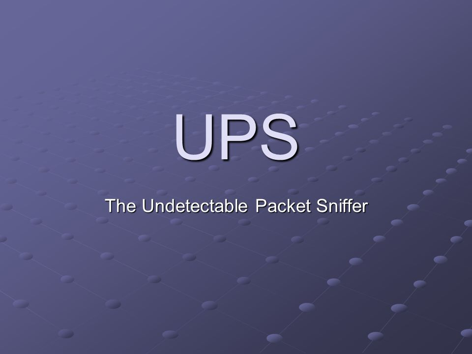 UPS The Undetectable Packet Sniffer