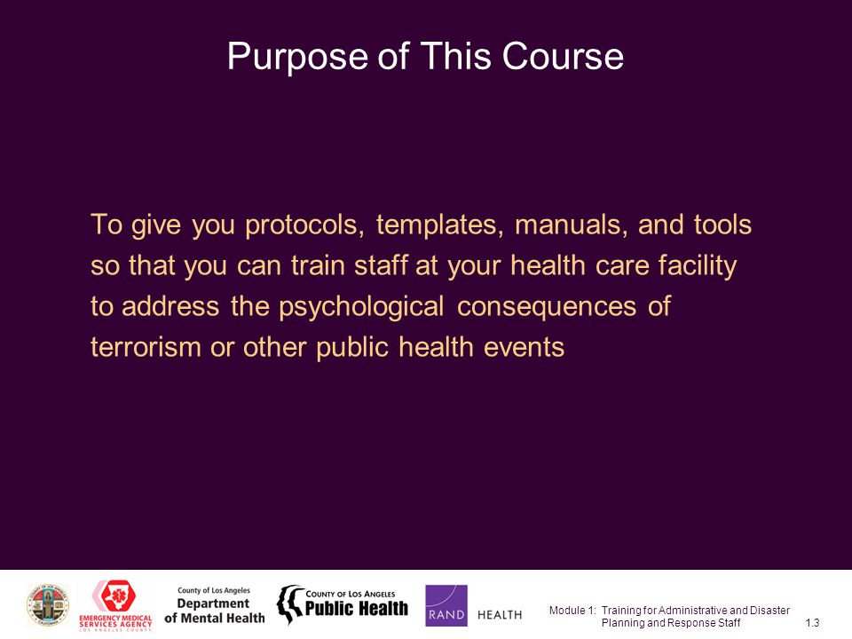 Module 1: Training for Administrative and Disaster Planning and Response Staff1.44 Terrorist incident or public health emergency RDD SarinSmallpox SARS Restricted movement Limited resources Trauma exposure Limited information Perceived personal or family risk Triggers of psychological effects Short-term and longer-term effects Emotional Behavioral Cognitive