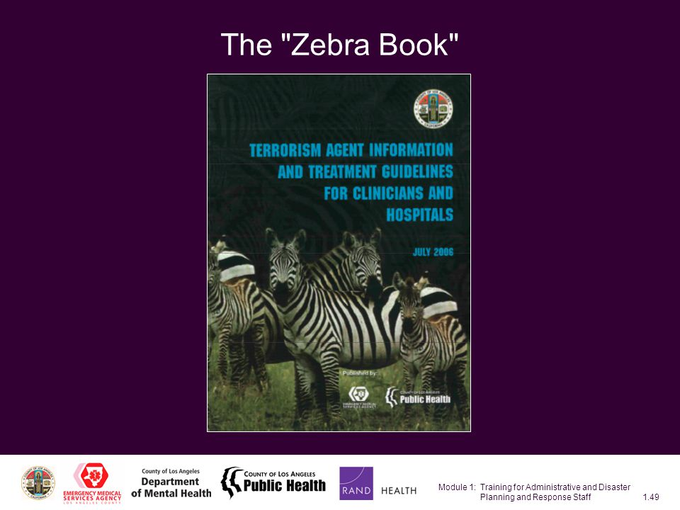 Module 1: Training for Administrative and Disaster Planning and Response Staff1.49 The Zebra Book