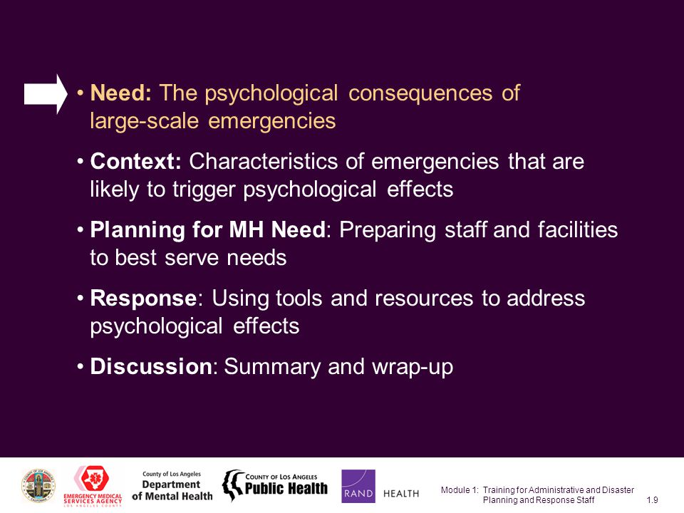 Module 1: Training for Administrative and Disaster Planning and Response Staff1.40 Time Frames for Preparedness and Response Before the incident: planning and training During the incident: acute/short-term response After the Incident: recovery