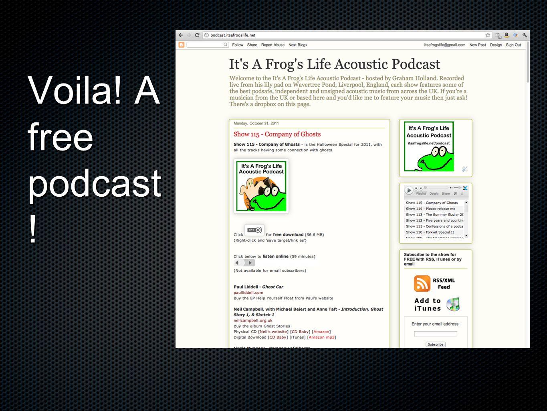 Voila! A free podcast !