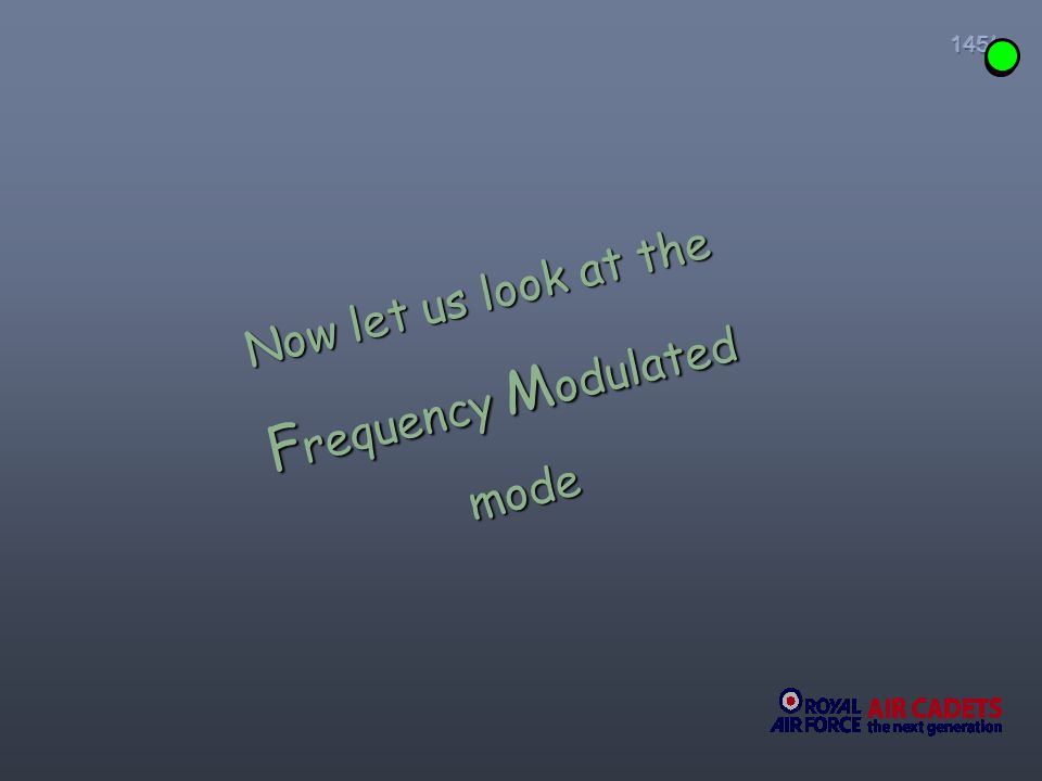 Now let us look at the F requency M odulated mode