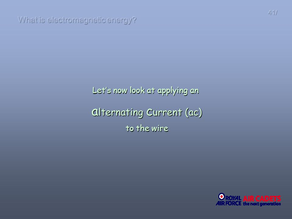 Lets now look at applying an a lternating c urrent (ac) a lternating c urrent (ac) to the wire to the wire