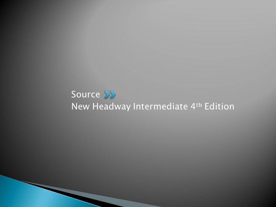 Source New Headway Intermediate 4 th Edition