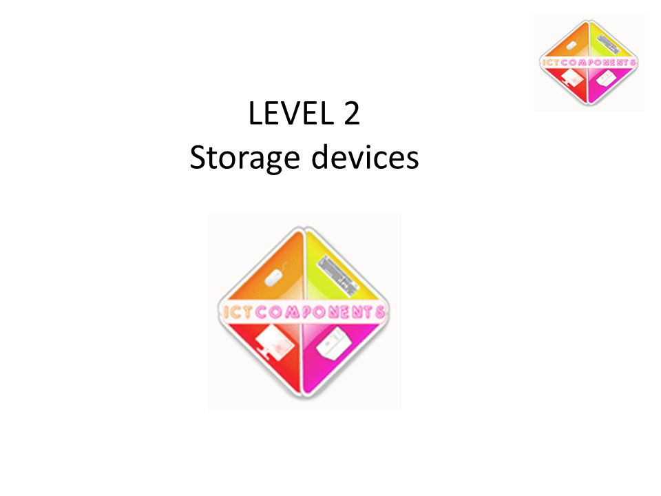 LEVEL 2 Storage devices