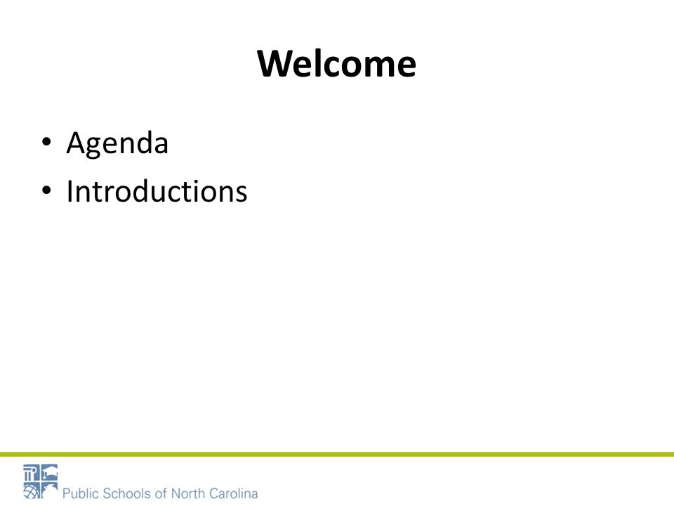 Welcome Agenda Introductions