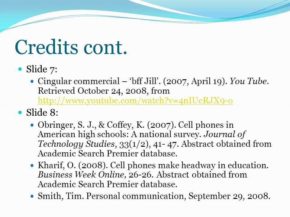 Credits cont. Slide 5: Bowman, J., Pruchnik, S., Stein, M., and Ockenfelds, R. (2008). Elementary learning. Palm Gear. Retrieved September 25, 2008, f