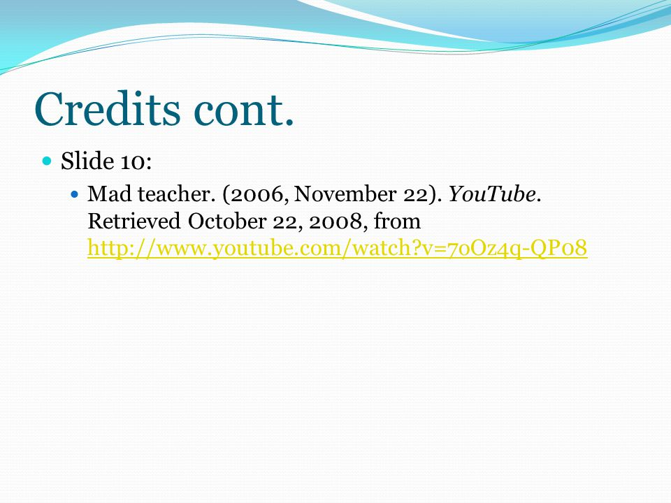 Credits cont. Slide 7: Cingular commercial – bff Jill. (2007, April 19). You Tube. Retrieved October 24, 2008, from http://www.youtube.com/watch?v=4nI