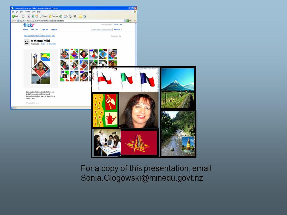 For a copy of this presentation, email Sonia.Glogowski@minedu.govt.nz