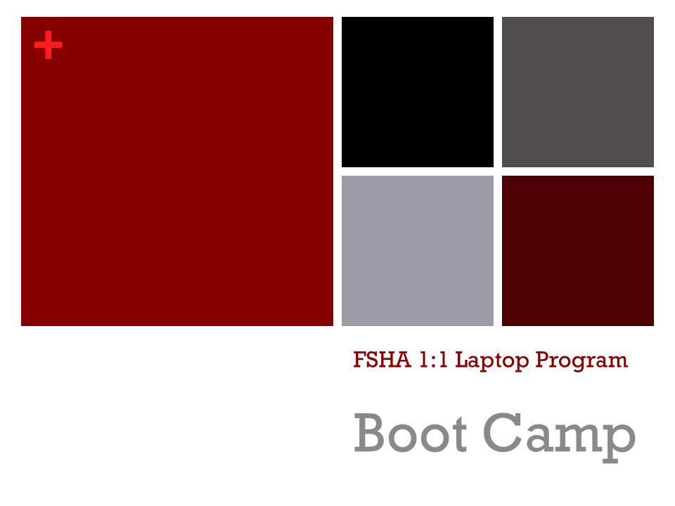 + FSHA 1:1 Laptop Program Boot Camp