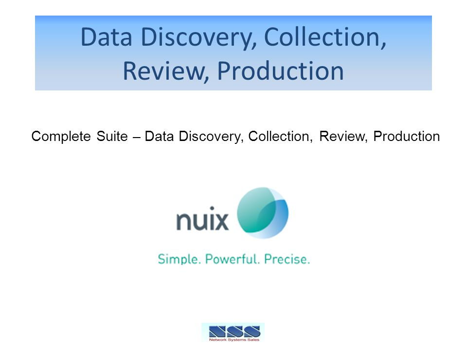 Data Discovery, Collection, Review, Production Complete Suite – Data Discovery, Collection, Review, Production