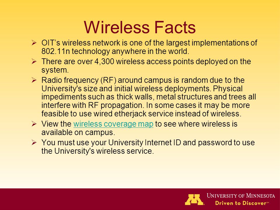 Wireless Facts OITs wireless network is one of the largest implementations of 802.11n technology anywhere in the world.
