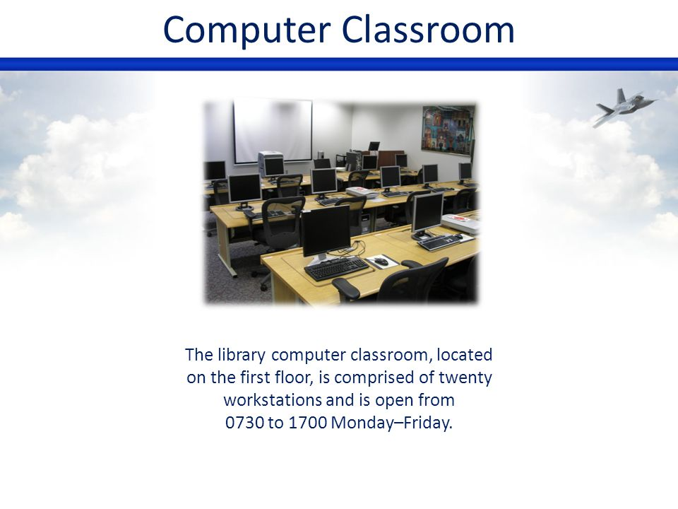 Computer Classroom The library computer classroom, located on the first floor, is comprised of twenty workstations and is open from 0730 to 1700 Monda