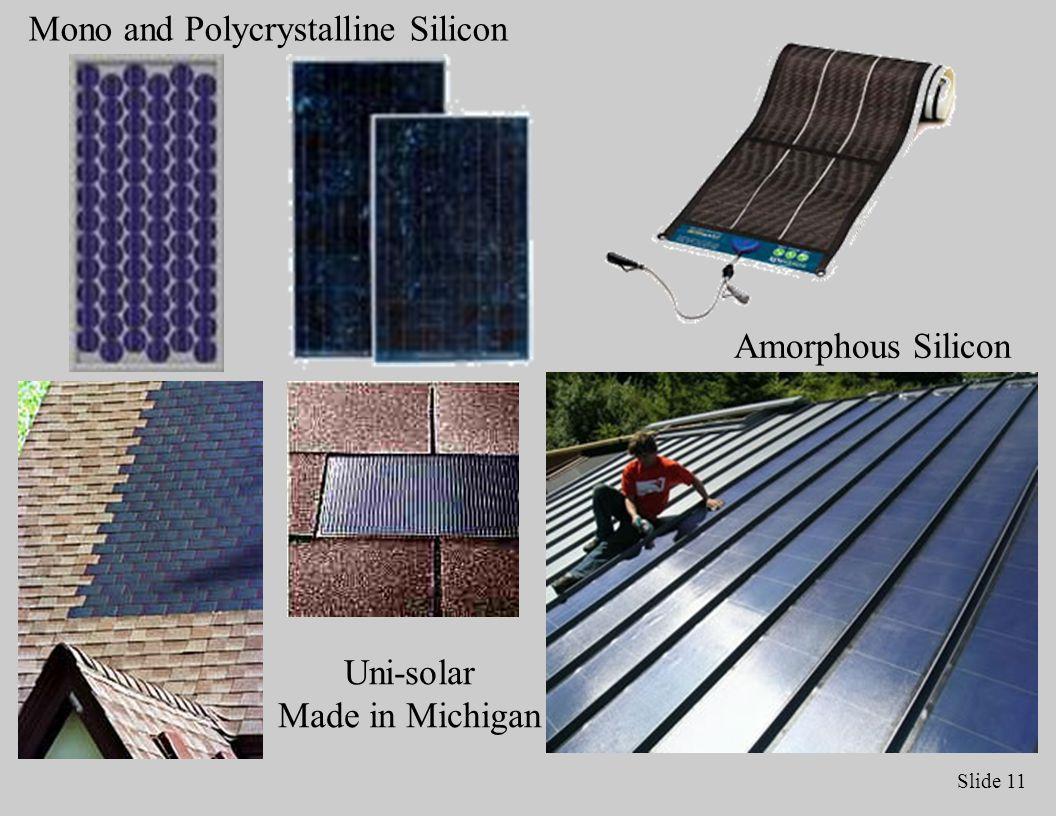 Slide 11 Uni-solar Made in Michigan Amorphous Silicon Mono and Polycrystalline Silicon