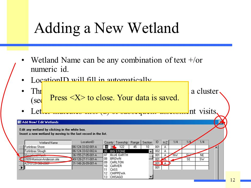 12 Adding a New Wetland Wetland Name can be any combination of text +/or numeric id.