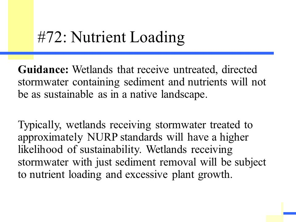 167 #72: Nutrient Loading Describe the sustainability of the wetland with regard to stormwater treatment prior to discharge into the wetland. (This ra