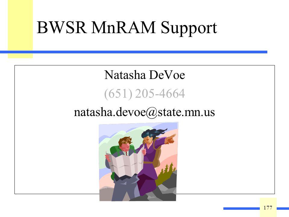 177 BWSR MnRAM Support Natasha DeVoe (651) 205-4664 natasha.devoe@state.mn.us