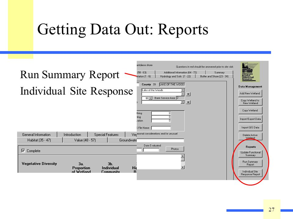 27 Getting Data Out: Reports Run Summary Report Individual Site Response Individual Site Print Summary