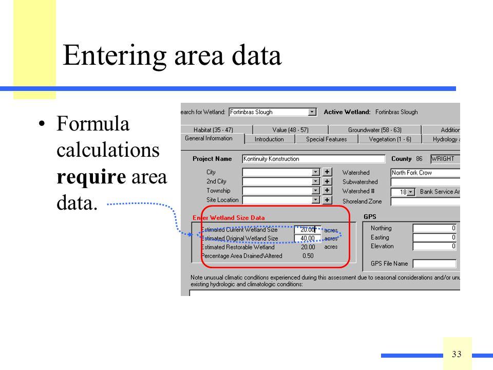 33 Entering area data Formula calculations require area data.