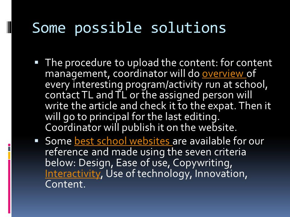 Some possible solutions The procedure to upload the content: for content management, coordinator will do overview of every interesting program/activit