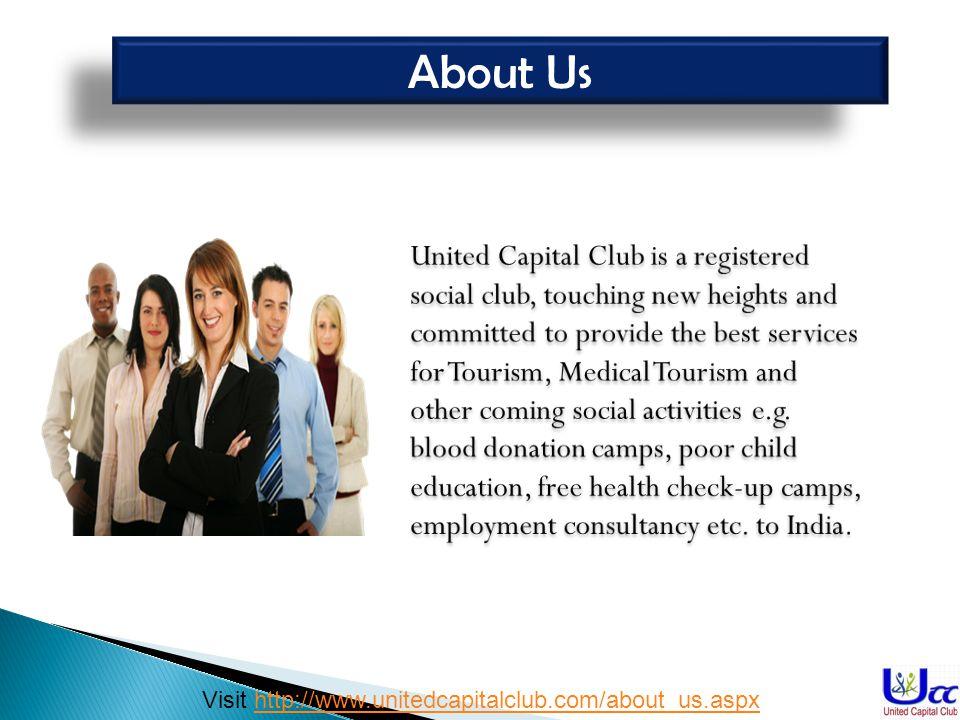 About Us Visit http://www.unitedcapitalclub.com/about_us.aspxhttp://www.unitedcapitalclub.com/about_us.aspx