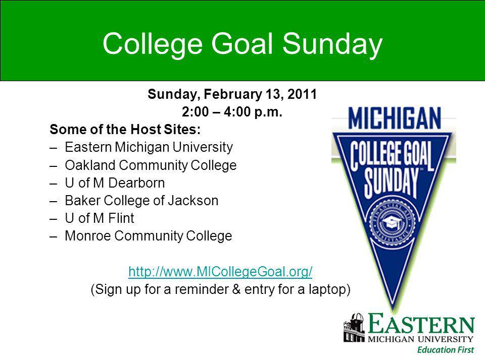 College Goal Sunday Sunday, February 13, 2011 2:00 – 4:00 p.m.